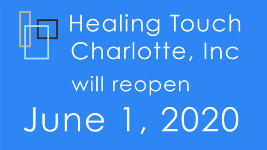 Healing Touch Charlotte, Inc. will be reopening on Monday, June 1st.