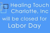 Healing Touch Charlotte will be closed for Labor Day